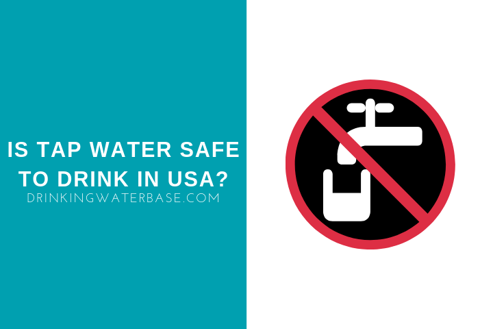 Is Tap Water Safe To Drink In USA?