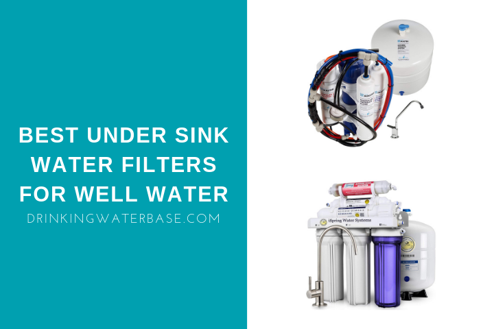 best under sink water filters for well water