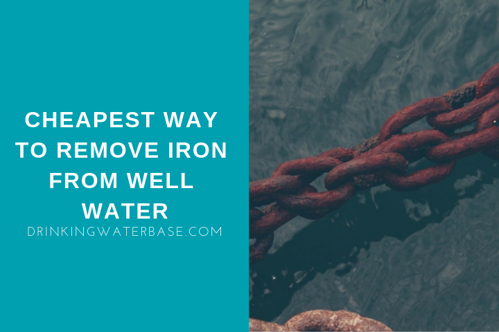 cheapest way tor emove iron from well water
