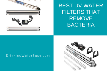 best uv water filter that remove bacteria