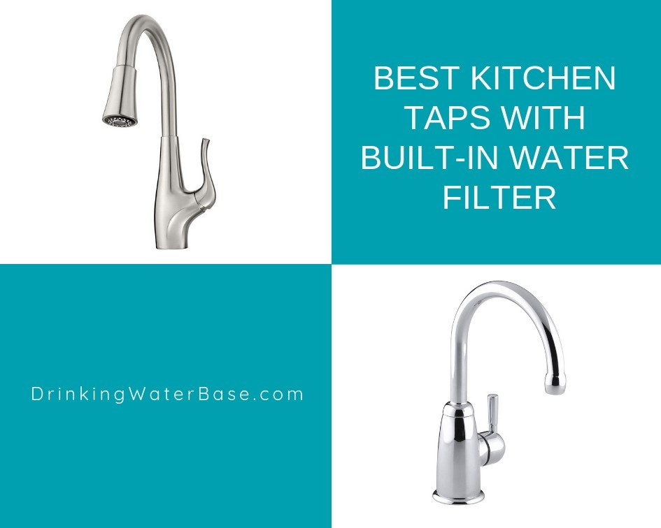 Best Kitchen Taps With Built-In Water Filter 2019
