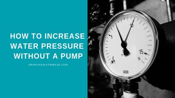 How To Increase Water Pressure Without A Pump 7
