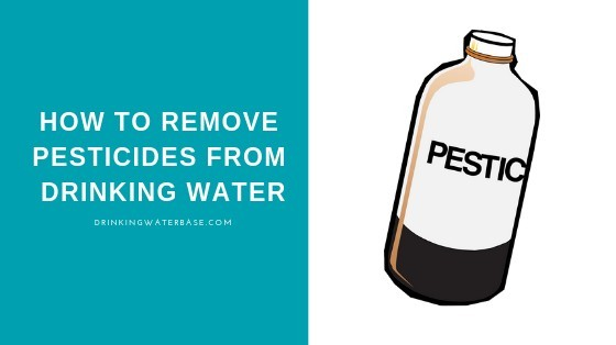 how to remove pesticides from drinking water