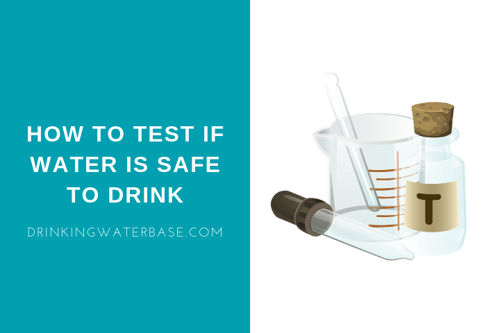 how to test if water is safe to drink