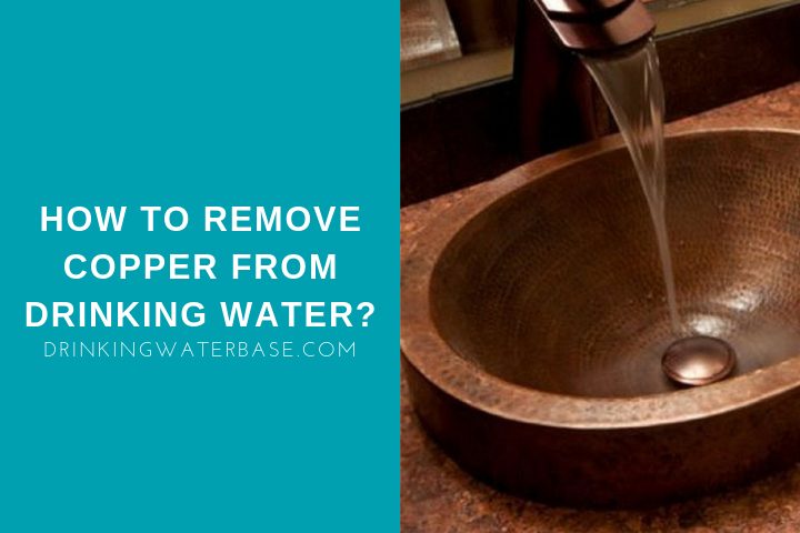 how to remove copper from drinking water