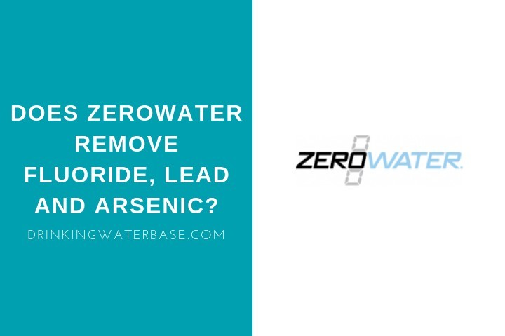 does zero water remove fluoride lead and arsenic?