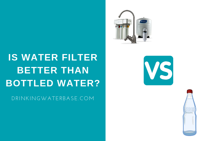 is water filter better than bottled water