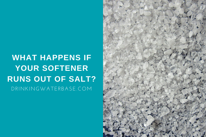 What Happens If My Softener Runs Out of Salt?